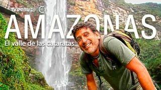 Reportaje al Perú - AMAZONAS el valle de las cataratas (estreno)